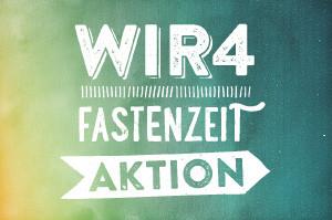 WIR4 Fastenzeit Aktion 2014